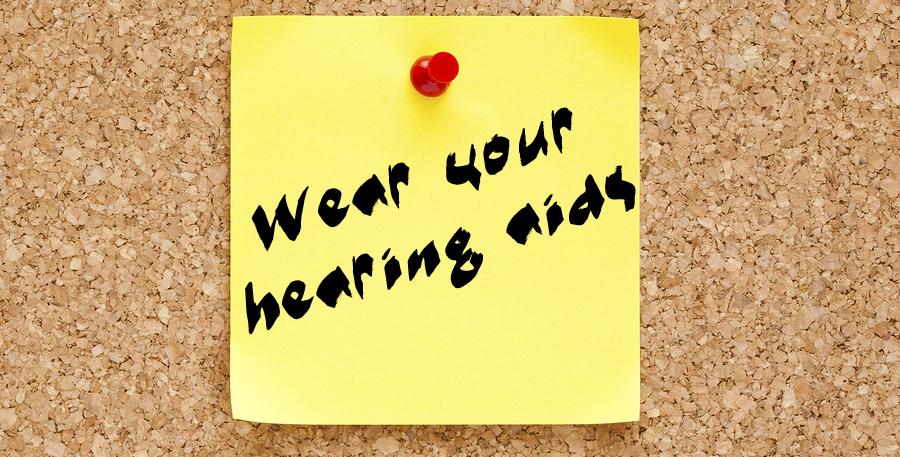Wear your hearing aids reminder.